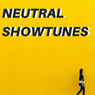 neutral showtunes