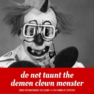 Do Not Taunt the Demon Clown Monster