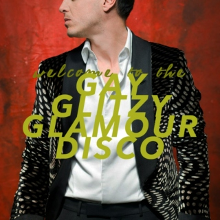 GAY GLITZY GLAMOUR DISCO