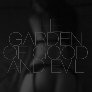 The Garden of Good and Evil