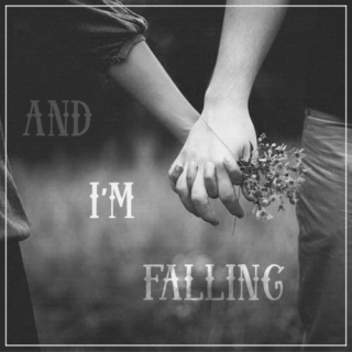 and I'm falling;