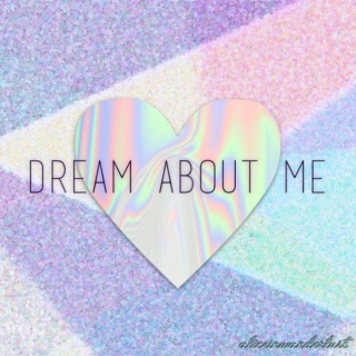 dream about me