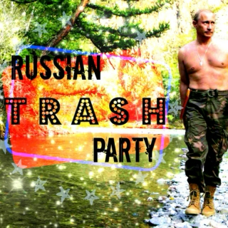 ✮ Russian T R A S H Party ✮