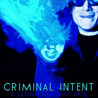 Criminal Intent - A Leonard Snart Mix