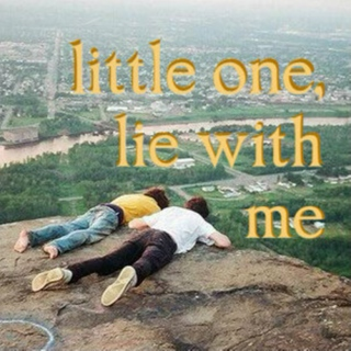 little one, lie with me