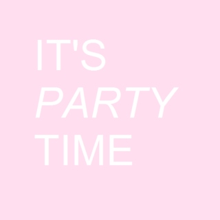 its party time