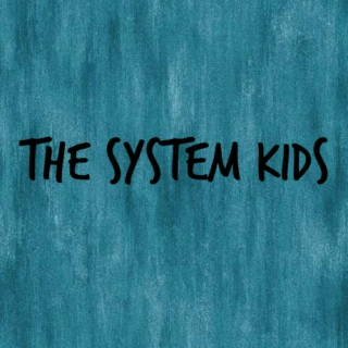 the system kids