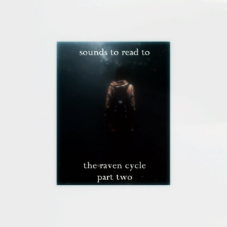 Sounds to read to: The Raven Cycle (2)
