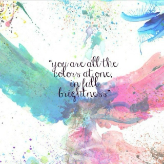 You are all the colors in one, at full brightness.