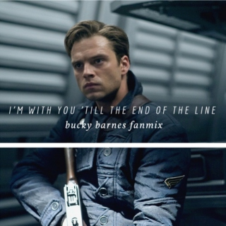 I'm With You 'Till The End Of The Line | Bucky Barnes