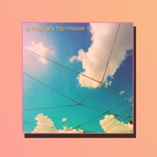 a tragically hip mouse