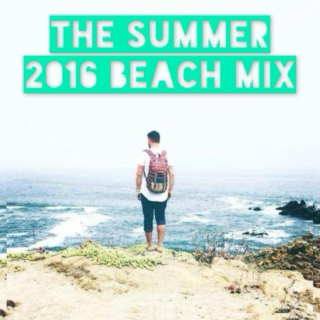 The Summer 2016 Beach Mix