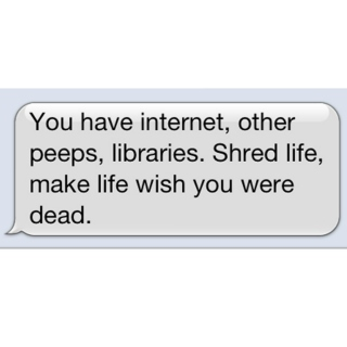 make life wish you were dead.