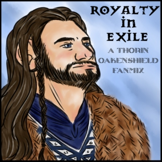 Royalty in Exile - A Thorin Oakenshield Playlist