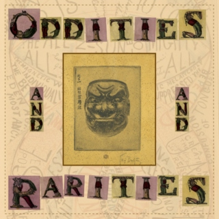 Oddities and Rarities vol.I