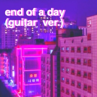 » end of a day (guitar ver.)