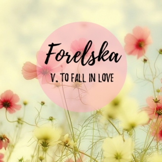 1. to fall in love