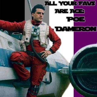 All Your Favs Are Ace: Poe Dameron
