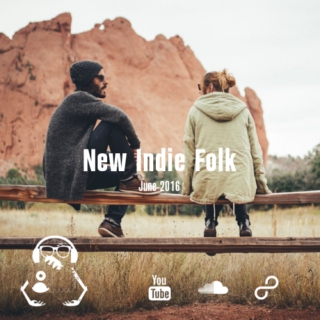 New Indie Folk; June 2016
