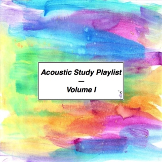 Acoustic Study Playlist // Vol. 1