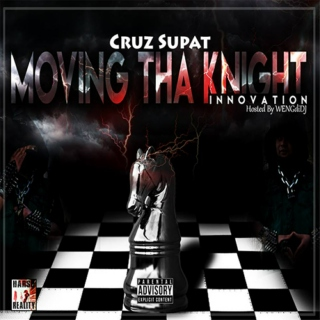Moving Tha Knight (Innovation) Mixtape