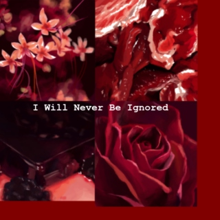 I will never be ignored(Part2)