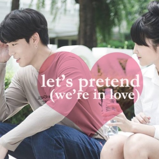let's pretend (we're in love)