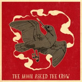 The Moon Asked the Crow