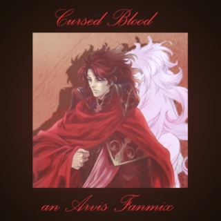 Cursed Blood - an Arvis fanmix
