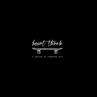 heart throb (skater au playlist)
