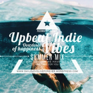 Oh summer we have been waiting for you, upbeat indie pop vibes, overdose of happiness.