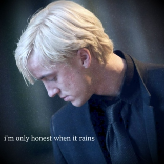 i'm only honest when it rains