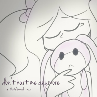 don't hurt me anymore