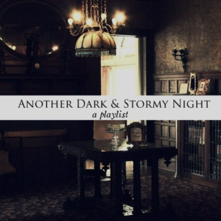 Another Dark and Stormy Night