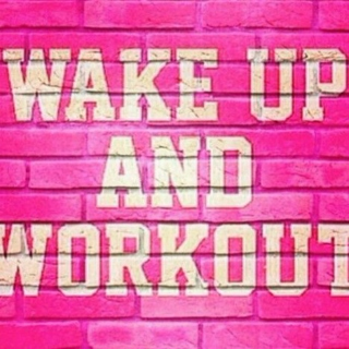 Wake Up & Workout
