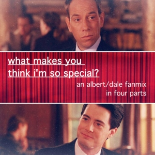albert/dale ; what makes you think i'm so special?