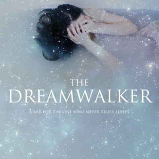 The Dreamwalker.