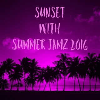 Sunset with Summer Jamz 2016