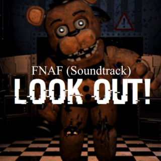 FNAF Sountrack: LOOK OUT!