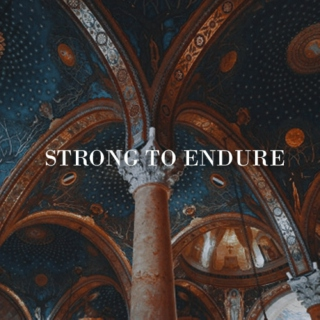 STRONG TO ENDURE