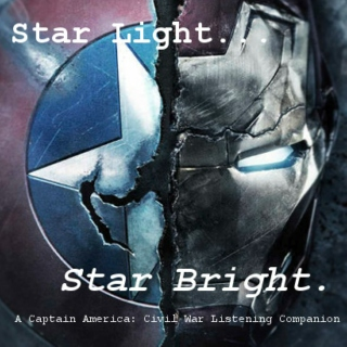 Star Light, Star Bright - A Captain America: Civil War Listening Companion