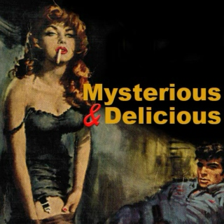 Mysterious & Delicious