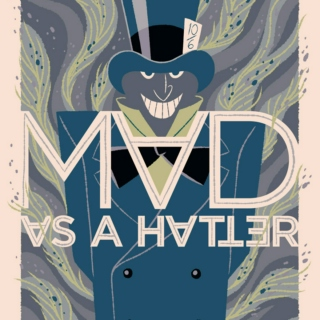 The Mad Hatter (settle down and listen up good)
