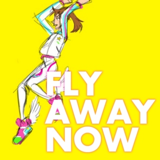Fly Away Now