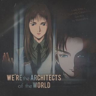 We're the architects of the World - Lady Une/Dorothy mix