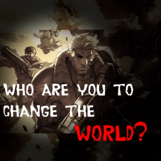 Who Are You to Change the World?