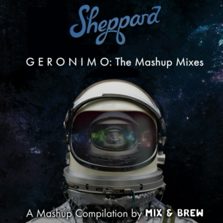 Geronimo (The Mashup Mixes) [Compiled by Mix & Brew]