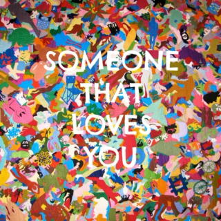 Someone That Loves You