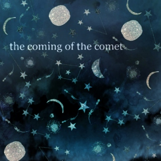 the coming of the comet