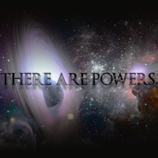 THERE ARE POWERS.